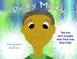 Picky Micky - The boy who thought new food was icky icky! book
