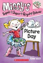 Picture Day: A Branches Book (Missy's Super Duper Royal Deluxe #1) book