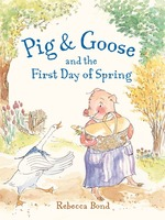 Pig and Goose and the First Day of Spring book