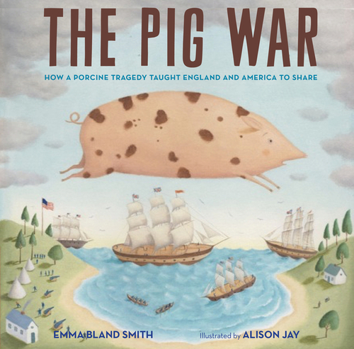 Pig War: How a Porcine Tragedy Taught England and America to Share book