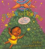 Piñata in a Pine Tree: A Latino Twelve Days of Christmas book
