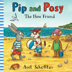 Pip and Posy: The New Friend book