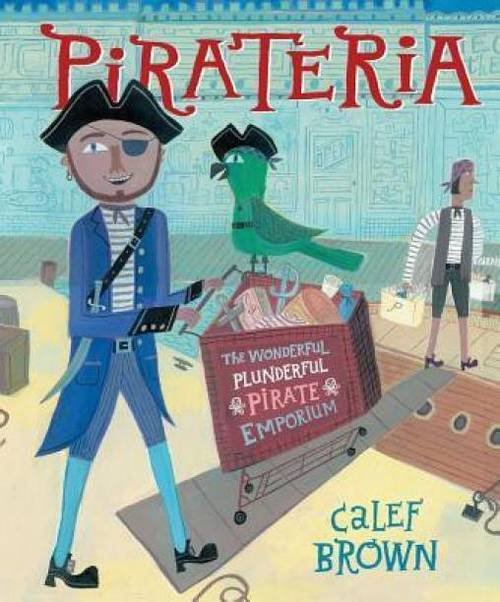 Pirateria: The Wonderful Plunderful Pirate Emporium book