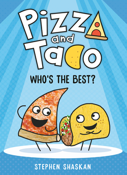 Pizza and Taco: Who's the Best? book