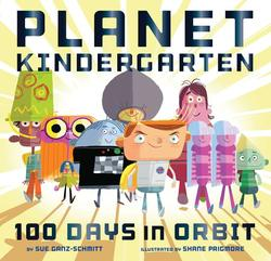 Planet Kindergarten: 100 Days in Orbit book