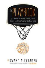Playbook: 52 Rules to Aim, Shoot, and Score in This Game Called Life book