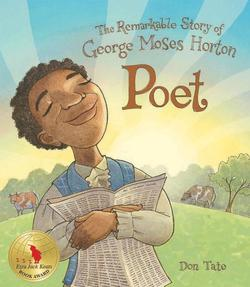 Poet: The Remarkable Story of George Moses Horton book