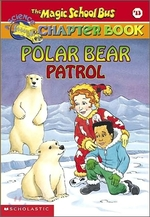 Polar Bear Patrol (The Magic School Bus Chapter Book, No. 13) book