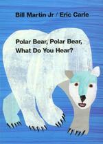 Polar Bear, Polar Bear, What Do You Hear? book