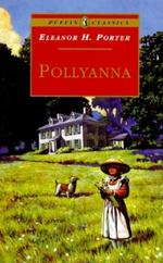 Pollyanna: Complete and Unabridged (Revised) book