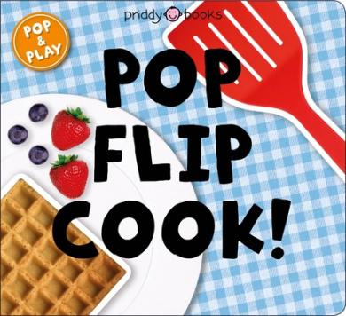 Pop and Play: Pop, Flip, Cook book