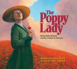 Poppy Lady: Moina Belle Michael and Her Tribute to Veterans book