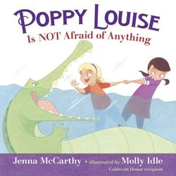 Poppy Louise Is Not Afraid of Anything book