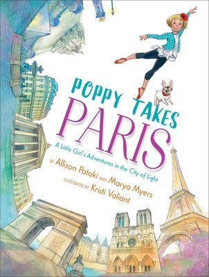 Poppy Takes Paris: A Little Girl's Adventures in the City of Light (Big City Adventures) book