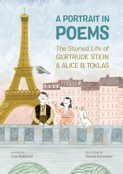Portrait in Poems: The Storied Life of Gertrude Stein and Alice B. Toklas book