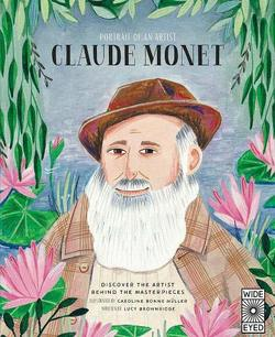 Portrait of an Artist: Claude Monet: Discover the Artist Behind the Masterpieces book