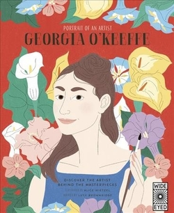 Portrait of an Artist: Georgia O'Keeffe: Discover the Artist Behind the Masterpieces book