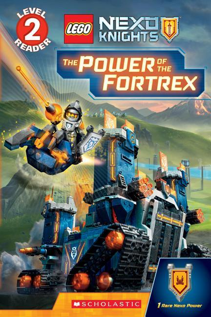 Power of the Fortrex (Scholastic Reader, Level 2: Lego Nexo Knights), Volume 1 book