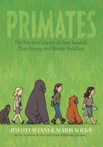 Primates: The Fearless Science of Jane Goodall, Dian Fossey, and Biruté Galdikas book