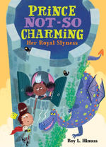 Prince Not-So Charming: Her Royal Slyness book