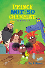 Prince Not-So Charming: Toad You So! book