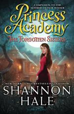 Princess Academy: The Forgotten Sisters book