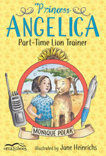 Princess Angelica, Part-Time Lion Trainer book