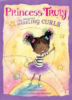 Princess Truly in My Magical, Sparkling Curls book