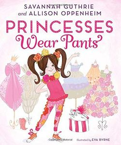 Princesses Wear Pants book