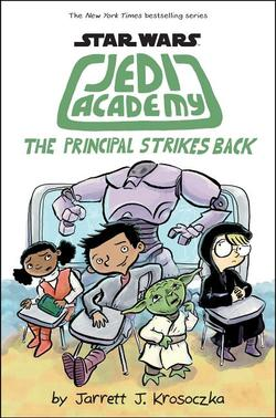 Principal Strikes Back (Star Wars: Jedi Academy #6), Volume 6 book