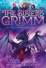 Problem Child (the Sisters Grimm #3): 10th Anniversary Edition book