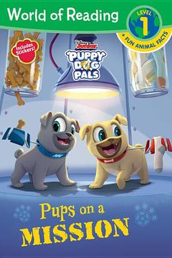 Puppy Dog Pals: Pups on a Mission book