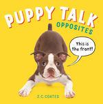Puppy Talk: Opposites book