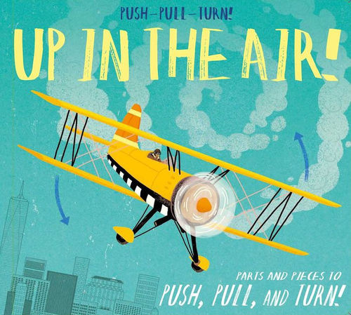 Push-Pull-Turn! Up in the Air! book