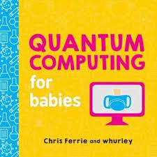 Quantum Computing for Babies book