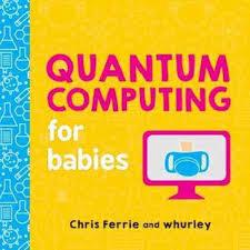 Quantum Computing for Babies book