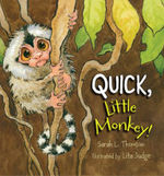Quick, Little Monkey! book