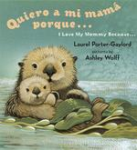 Quiero a mi Mama Porque.../ I Love My Mommy Because... book