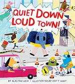 Quiet Down, Loud Town! book