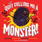Quit Calling Me a Monster! book