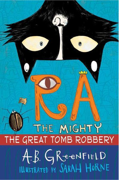 Ra the Mighty: The Great Tomb Robbery book
