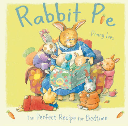 Rabbit Pie: The Perfect Recipe for Bedtime book