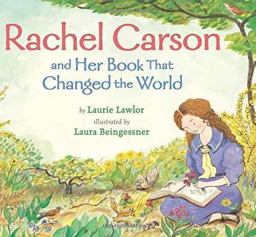 Rachel Carson and Her Book That Changed the World book