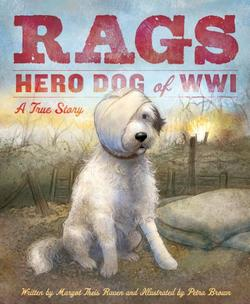 Rags: Hero Dog of WWI: A True Story book