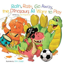 Rain, Rain, Go Away, the Dinosaurs All Want to Play book