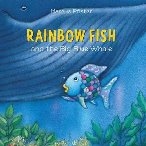 Rainbow Fish and the Big Blue Whale book