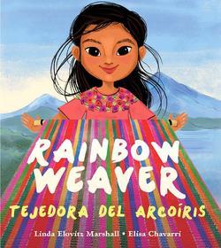 Rainbow Weaver / Tejedora del Arcoíris book