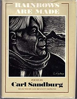 Rainbows Are Made: Poems by Carl Sandburg book