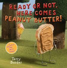 Ready or Not, Here Comes Peanut Butter! book
