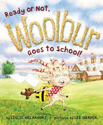 Ready or Not, Woolbur Goes to School! book